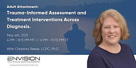 Adult Attachment: Trauma-Informed Assessment and Treatment Interventions tickets