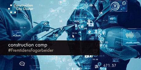 Construction Camp #FremtidensFagarbeider tickets