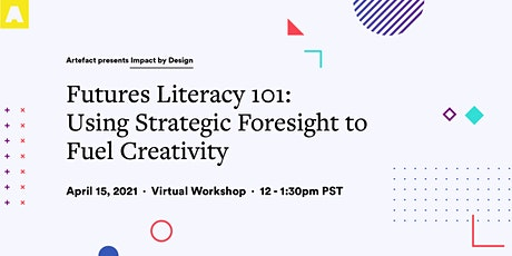Futures Literacy 101: Using Strategic Foresight to Fuel Creativity tickets