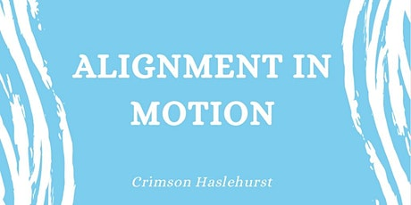Alignment In Motion tickets