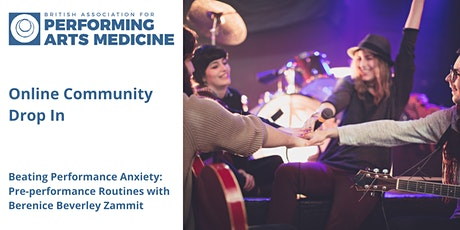 Community Drop-in: Beating Performance Anxiety: Pre-performance Routines tickets