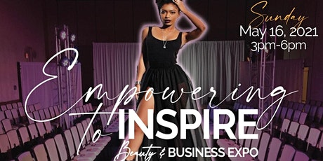 Empowering to Inspire: Business and Beauty Expo tickets