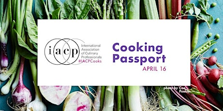 Cooking Passport: IACP's Spring Cooking Festival tickets