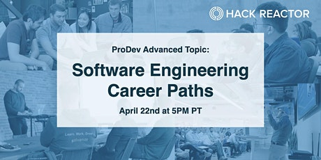 ProDev Advanced Topic: Software Engineering Career Paths tickets