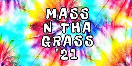 MASS N THA GRASS 2021 tickets