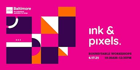 Ink & Pixels: Roundtable Workshops tickets