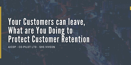 What Are You Doing To Maximise & Protect Customer Retention tickets
