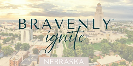 Bravenly Ignite - Nebraska tickets