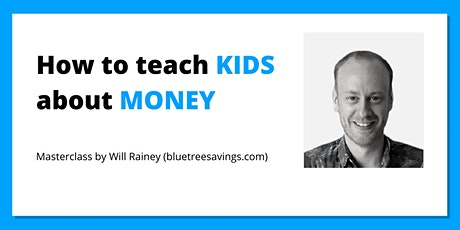 Maji Masterclass: How to teach kids about money with Will Rainey tickets