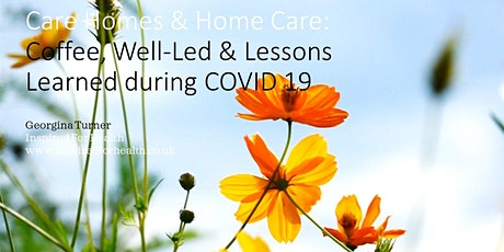 Care Homes, Home Care : Coffee, Well Led and Lessons Learned during COVID19 tickets