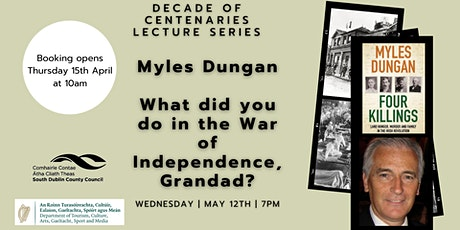 What did you do in the War of Independence, Grandad? with Myles Dungan tickets