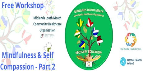 Mindfulness and Self Compassion - Part 2 tickets