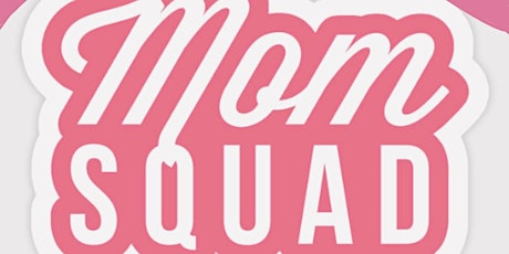 Mom Squad Girls Night tickets