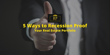 5 Ways to Recession Proof Your Real Estate Portfolio tickets