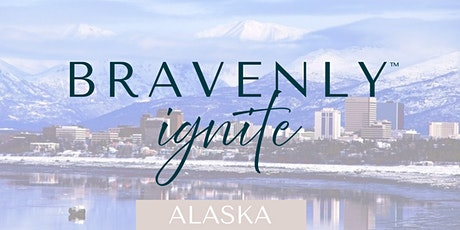 Bravenly Ignite - Alaska tickets