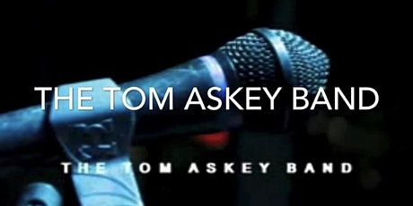 Tom Askey Band Reserved Table 5-14-21 tickets