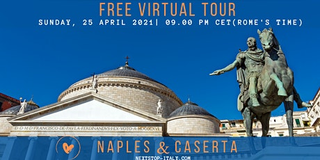 FREE VIRTUAL TOUR: NAPLES and the Royal Palace of Caserta tickets