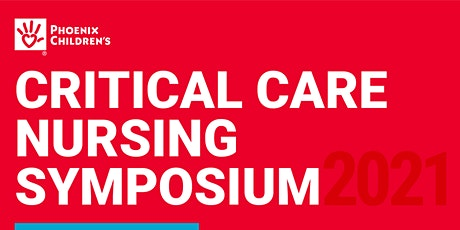 2nd Annual Phoenix Children's Critical Care Nursing Symposium 2021 tickets