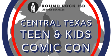 Copy of Central Texas Teen & Kids Comic Con 2022 tickets
