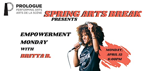 Prologue's Spring Arts Break: Empowerment Monday with Britta B. tickets