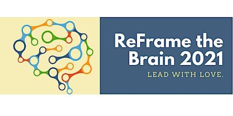 ReFrame the Brain 2021: Lead with Love biglietti