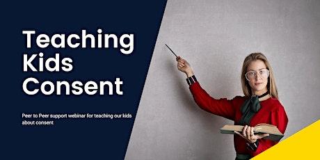 Webinar:  Teaching Kids About Consent tickets
