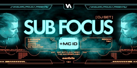 Vanguard proudly presents Sub Focus  + MC ID tickets