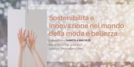 Sostenibilitá e Innovazione nel mondo della moda e bellezza biglietti