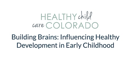 Building Brains: Influencing Healthy Development in Early Childhood tickets