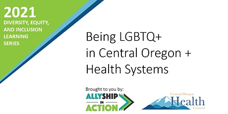 Being LGBTQ+ In Central Oregon + Health Systems tickets