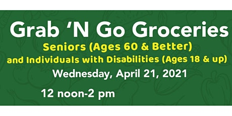 Grab n' Go Groceries for Seniors & Residents w. Disabilities tickets