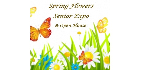 Spring Flowers Senior Expo & Open House - North Charleston tickets