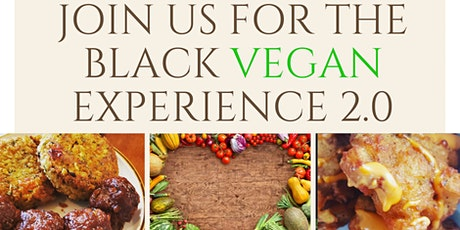 The Black Vegan Experience 2.0 tickets