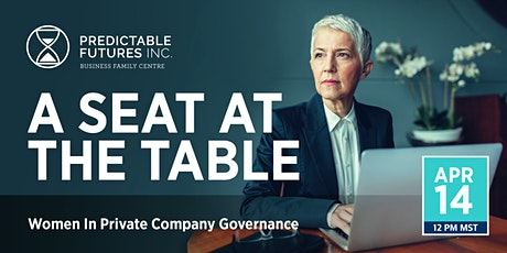 A Seat at the Table: Women In Private Company Governance Tickets