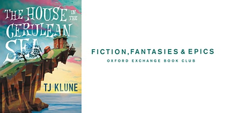 Fiction, Fantasies, & Epics Book Club | House in the Cerulean Sea tickets