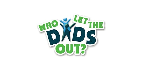 Who Let The Dad's Out? Support Group tickets