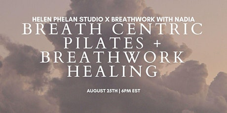 Breath Centric Pilates &  Breath Work Healing with Nadia Josse tickets