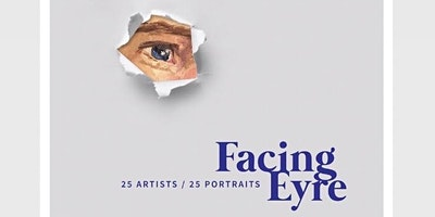 Facing Eyre: Meet the Artists