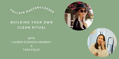 Build Your Own Clean Skincare Ritual with Lauren Scruggs-Kennedy tickets