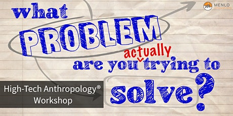 High-Tech Anthropology® Workshop: Discovery and Design (Virtual) tickets