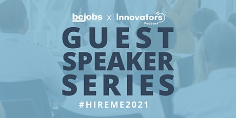 #HireMe2021 Speaker Series BCJobs.ca - Ft. PayPal, DailyHive & Wize tickets