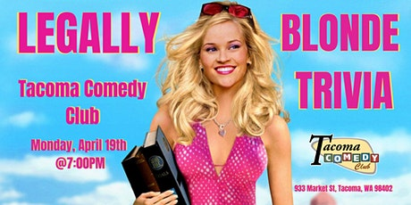 Legally Blonde Trivia at Tacoma Comedy Club tickets