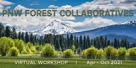 2021 PNW Forest Collaboratives Workshop Series Kick-off tickets