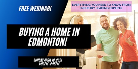 FREE WEBINAR - Everything You Need to Know About Buying a Home In Edmonton tickets
