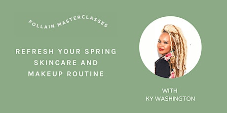 Refresh Your Spring Skincare and Makeup Routine with Ky Washington tickets