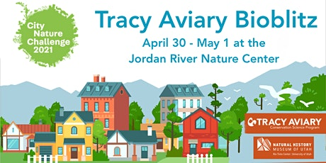 City Nature Challenge Bioblitz with Tracy Aviary tickets