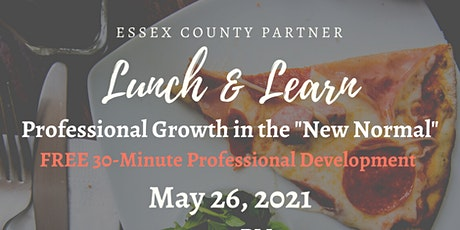 """Essex County Professionals """"New Normal"""" Lunch & Learn Series tickets"""