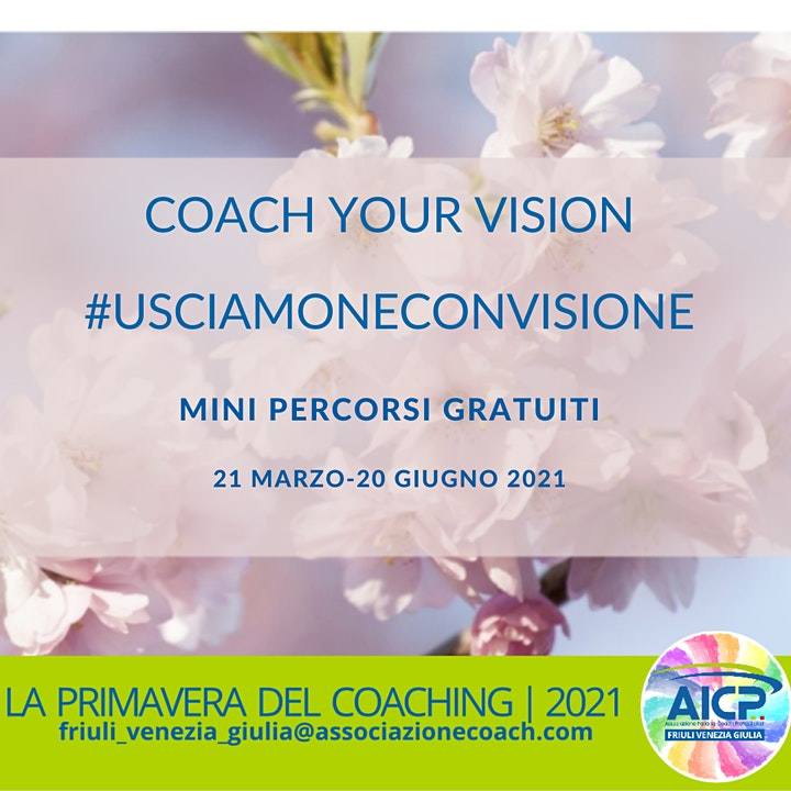 Immagine Coach Your Vision: #UsciamoneConVisione - Mini percorsi di coaching online