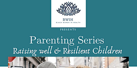 BWIH Parenting Series tickets
