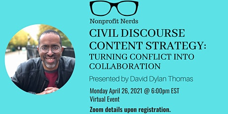 Civil Discourse Content Strategy: Turning Conflict into Collaboration tickets